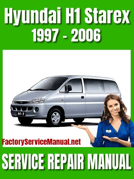 Hyundai H1 Starex 1997 2006 Service Repair Manual